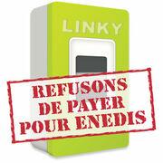 Compteur Linky - Refusons de payer pour Enedis !
