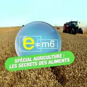 E=M6 spécial agricultureD'erreurs en oublis