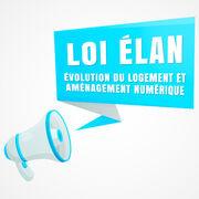 Logement - Loi Élan, ce qu'il faut retenir
