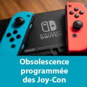 Nintendo SwitchL'UFC-Que Choisir dénonce l'obsolescence programmée des manettes Joy-Con